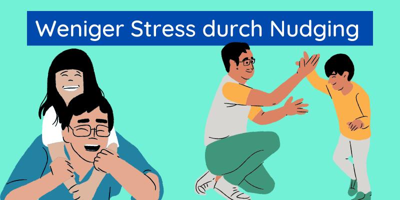 Weniger Stress durch Nudging