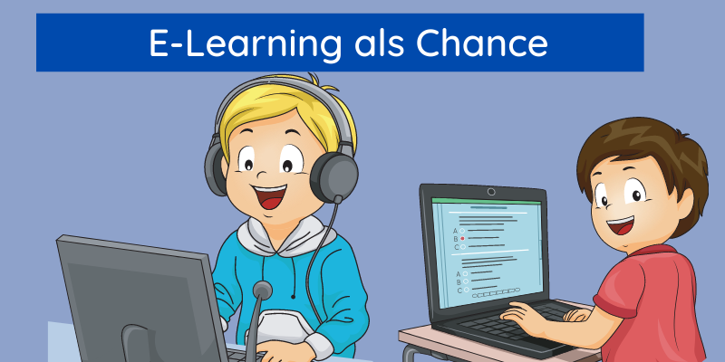 E-Learning als Chance